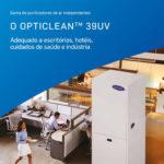 Descubra o novo purificador da CARRIER | Opticlean 39UV