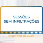 Effisus Sessões sem Infiltrações - Encontros de Valor - Próximo Evento - On-line, Ao Vivo e Interativo!